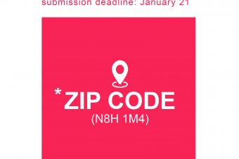 Call for Submissions: *ZIP CODE (N8H 1M4)